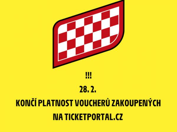 Platnost voucheru zakoupeného v předprodeji přes ticketportal.cz je do 28. února